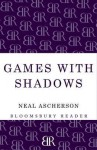 Games with Shadows - Neal Ascherson
