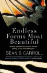 Endless Forms Most Beautiful: The New Science of Evo Devo and the Making of the Animal Kingdom - Sean B. Carroll