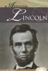 Abraham Lincoln: 16th Us President - Kekla Magoon