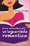 Cura miracolosa per un'inguaribile romantica - Gemma Townley, Laura Melosi
