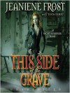This Side of the Grave (Night Huntress #5) - Jeaniene Frost, Tavia Gilbert