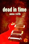 Dead in Time - Anna Reith