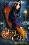 Devil May Care: A Muse Urban Fantasy (The Veil Series Book 2) - Pippa DaCosta
