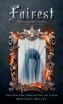 Fairest (The Lunar Chronicles) - Marissa Meyer