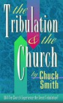 The Great Tribulation & the Church: Will the Church Experience the Great Tribulation? - Chuck Smith