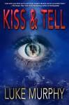 Kiss & Tell - Luke Murphy