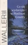 Co się wydarzyło w Madison County - Robert James Waller