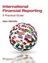 International Financial Reporting: A Practical Guide. Alan Melville - Alan Melville