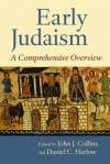 Early Judaism: A Comprehensive Overview - John J. Collins, Daniel C Harlow