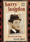 Harry Langdon: His Life and Films - William Schelly