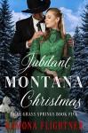 Jubilant Montana Christmas - Ramona Flightner