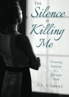 The Silence is Killing Me: Overcoming Depression in a Faith-based World by L.S. Gilbert (2015-10-27) - L.S. Gilbert