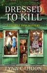 Dressed To Kill (A Tourist Trap Mystery Book 4) - Lynn Cahoon