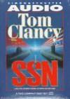 SSN: A Strategy Guide to Submarine Warfare - Tom Clancy, Martin Greenberg, Boyd Gaines, Joe Morton