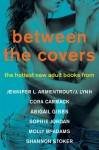 Between the Covers - Sophie Jordan, Lisa Desrochers, J. Lynn, Abigail Gibbs, Cora Carmack, Shannon Stoker, Jay Crownover, Molly McAdams, Jennifer L. Armentrout