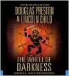 The Wheel of Darkness - Douglas Preston, Lincoln Child, Rene Auberjonois