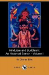 Hinduism And Buddhism: An Historical Sketch Volume I - Charles Eliot