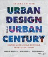 Urban Design for an Urban Century: Shaping More Livable, Equitable, and Resilient Cities - Lance Jay Brown, David Dixon