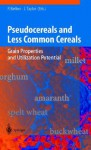 Pseudocereals and Less Common Cereals: Grain Properties and Utilization Potential - Peter Belton, John Taylor