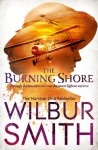The Burning Shore (Courtneys of Africa) - Wilbur Smith
