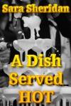 A Dish Served Hot - Sara Sheridan