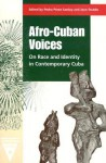 Afro-Cuban Voices: On Race and Identity in Contemporary Cuba - Jean Stubbs, Cynthia Nelson