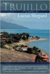 Trujillo - Lucius Shepard