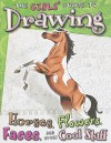 The Girls' Guide to Drawing Horses, Flowers, Faces, and Other Cool Stuff - Kathryn Clay, June Brigman, Cynthia Martin, Anne Timmons, Julia Nielsen