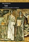 Ius: L'invenzione del diritto in Occidente - Aldo Schiavone