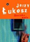 Szeroka woda - Jerzy Łukosz