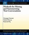 Methods for Mining and Summarizing Text Conversations - Giuseppe Carenini, Gabriel Murray, M. Tamer Özsu