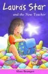 Laura's Star and the New Teacher - Klaus Baumgart