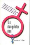 The Manipulated Man - Esther Vilar