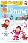 The Cool Story Behind Snow (Science of Fun Stuff) - Joe Rao, Dagney Downey