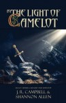 By the Light of Camelot - J.R. Campbell