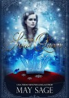 The Snow Queen: She should never have been awoken (Not quite the fairy tale Book 4) - May Sage