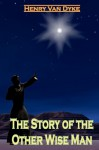 The Story Of The Other Wise Man - Henry Van Dyke