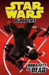 Star Wars: Blood Ties Volume 2-Boba Fett is Dead - Tom Taylor, Randy Stradley, Chris Scalf, David Palumbo