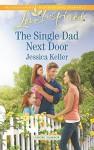 The Single Dad Next Door (Goose Harbor) - Jessica Keller