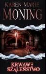 Krwawe szaleństwo (Fever #2) - Karen Marie Moning