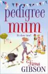 Pedigree Mum - Fiona Gibson