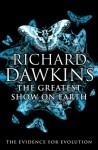 The Greatest Show on Earth: The Evidence for Evolution - Richard Dawkins