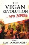 The Vegan Revolution... with Zombies - David Agranoff