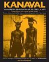 Kanaval: Vodou, Politics and Revolution on the Streets of Haiti - Leah Gordon, Madison Smartt Bell, Donald J. Cosentino, Richard Fleming, Kathy Smith, Myron Beasley