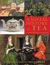 A Social History of Tea - Expanded Edition - Jane Pettigrew, Bruce Richardson