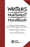 Writers Northwest Handbk - Marlene Howard, Marjorie Reynolds, David Hedges, Joleen Colombo, Dennis Stovall, John Daniel, Stella Cameron, Mike Rich