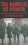 Nemesis of Power: The German Army in Politics 1918-1945, 2nd Edition - John Wheeler-Bennett, Richard Overy