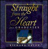 Straight from the Heart for Graduates - Richard Exley