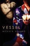 Vessel - Mickie B. Ashling