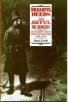 Dreadful Deeds And Awful Murders: Scotland Yard's First Detectives, 1829 - 1878 - Joan Lock